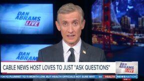 Dan Abrams Mocks Will Cain's Questions